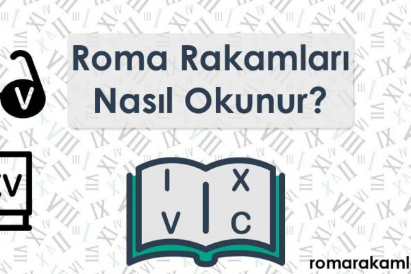 Romen Rakamları Nasıl Okunur